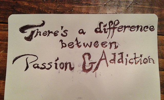 Addiction VS passion